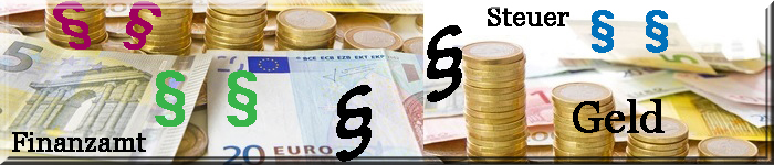 Fotocollage: Münzen, Geldscheine, Paragraphensymbole; Text: Steuer, Finanzen und Geld.