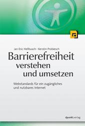 Cover: 'Barrierefreiheit verstehen und umsetzen — Webstandards für ein zugängliches und nutzbares Internet' von Jan Eric Hellbusch und Kerstin Probiesch