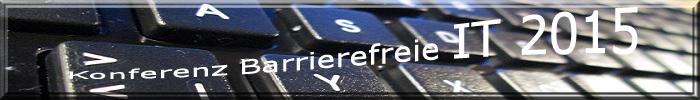 """Im Hintergrund Auschnitt einer Tastatur. Geschwungener Schriftzug """"Konferenz Barrierefreie IT 2015"""""""